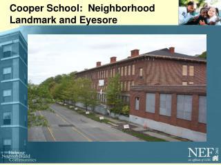 Cooper School:  Neighborhood Landmark and Eyesore