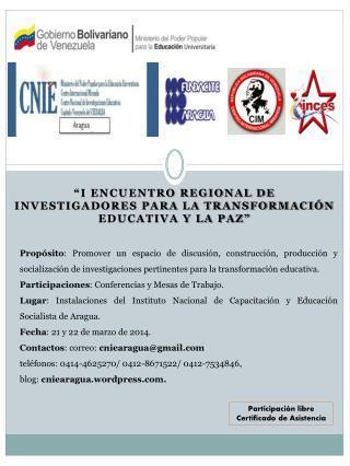 """""""I Encuentro Regional de Investigadores para la Transformación Educativa y la Paz"""""""