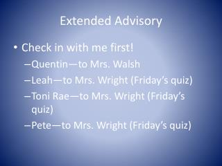 Extended Advisory