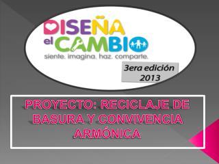 PROYECTO: RECICLAJE DE BASURA Y CONVIVENCIA ARMÓNICA