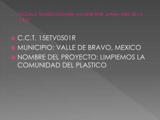 ESCUELA TELESECUNDARIA No.0498 SOR JUANA INES DE LA CRUZ