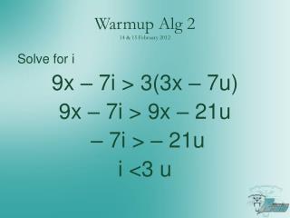 Warmup Alg  2 1 4 & 15 February 2012