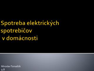 Spotreba elektrických spotrebičov  v domácnosti