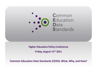 Higher Education Policy Conference Friday, August 11 th  2011