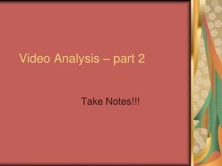 Video Analysis – part 2