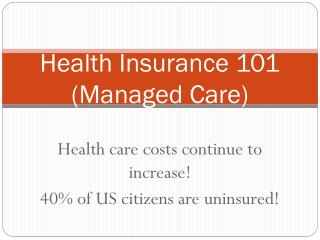 Health Insurance  101 (Managed Care)