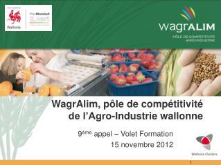 WagrAlim , pôle de compétitivité   de l'Agro-Industrie wallonne