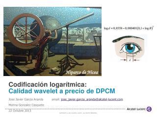 Codificaci�n  logar�tmica:  C alidad  wavelet a precio de DPCM
