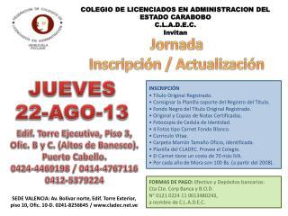 COLEGIO DE LICENCIADOS EN ADMINISTRACION DEL ESTADO CARABOBO C.L.A.D.E.C. Invitan