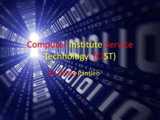 Computer  Institute  Service  Technology   (CI ST)