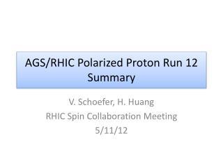 AGS/RHIC Polarized Proton Run 12 Summary