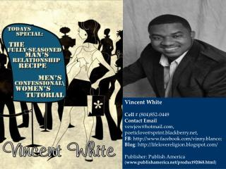 Vincent White Cell #  (804)852-0449 Contact Email