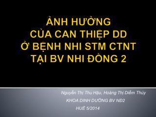 ẢNH HƯỞNG  CỦA CAN THIỆP DD Ở BỆNH NHI STM CTNT  TẠI BV NHI ĐỒNG  2
