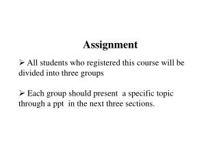 Assignment  All students who registered this course will be divided into three groups