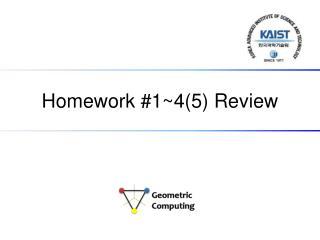 Homework # 1~4(5)  Review