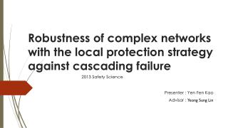 Robustness of complex networks with the local protection strategy  against cascading failure