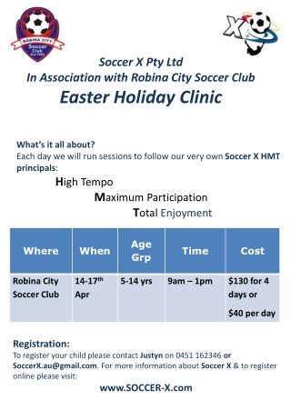 Soccer  X Pty Ltd In Association with  Robina  City Soccer Club Easter Holiday  Clinic