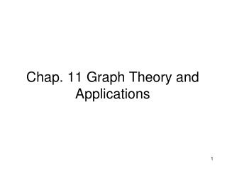 Chap. 11 Graph Theory and Applications