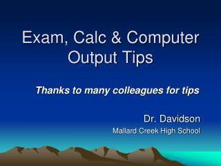 Exam, Calc & Computer Output Tips