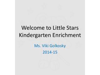 Welcome to Little Stars Kindergarten Enrichment