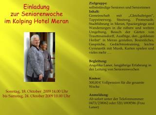 Einladung  zur Seniorenwoche im  Kolping  Hotel Meran  Sonntag, 18. Oktober  2009 14.00 Uhr