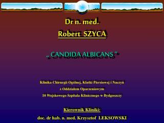 Dr n. med.  Robert  SZYCA