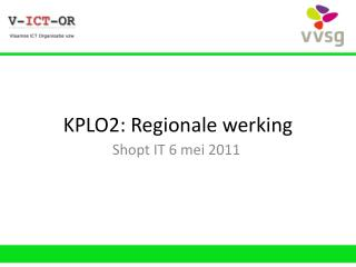 KPLO2: Regionale werking