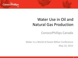 Water Use in Oil and  Natural Gas Production