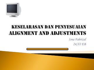K eselarasan Dan  P enyesuaian Alignment and  Adjustments