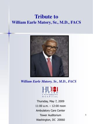Tribute to  William Earle Matory, Sr., M.D., FACS