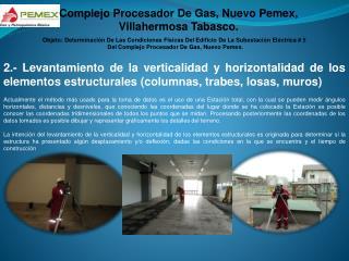 Complejo Procesador De  Gas,  Nuevo Pemex,  Villahermosa  Tabasco .