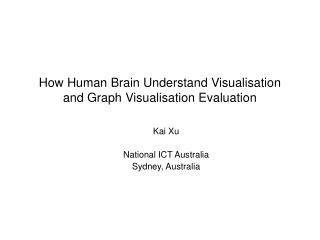 How Human Brain Understand Visualisation and Graph Visualisation Evaluation