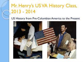 Mr. Henry's US VA History Class, 2013 - 2014