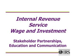 Internal Revenue Service Wage and Investment   Stakeholder Partnerships, Education and Communication