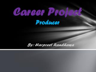 Career Project Producer