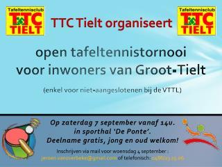 Op  zaterdag 7  september vanaf  14u.  in  sporthal  'De Ponte'.