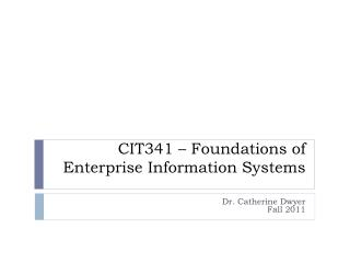 CIT341 – Foundations of Enterprise Information Systems