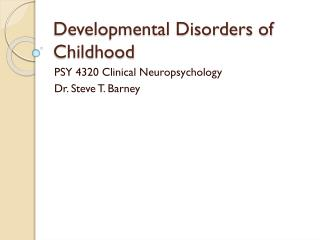 Developmental Disorders of Childhood