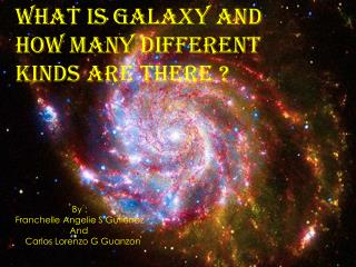 What Is Galaxy And How Many Different Kinds Are There ?