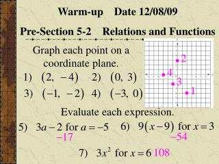 Warm-up    Date  12/08/09 Pre-Section 5-2    Relations and Functions