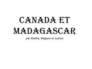 Canada et Madagascar  par Maëlle, Mégane et Justine