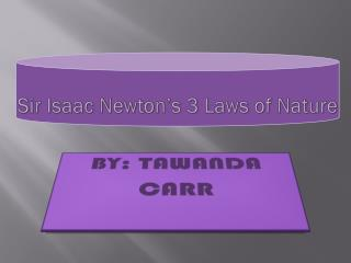 Sir Isaac Newton's 3 Laws of Nature