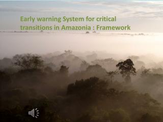 Early warning System for critical transitions in Amazonia : Framework