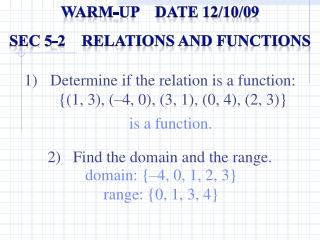 Warm-up    Date  12/10/09 Sec  5-2    Relations and Functions