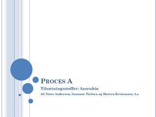 Proces A