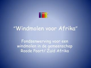 � Windmolen voor Afrika �