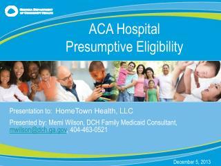 Presentation to:   HomeTown Health, LLC