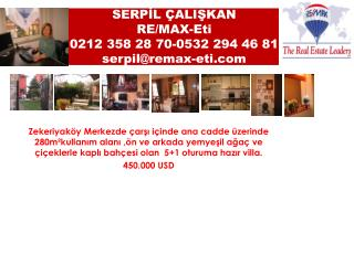 SERPİL ÇALIŞKAN RE/MAX-Eti 0212 358 28 70-0532 294 46 81 serpil@remax-eti