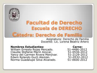 Facultad  de  Derecho Escuela  de  DERECHO C átedra :  Derecho de Familia