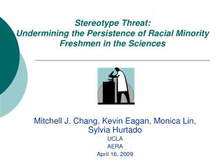Stereotype Threat:  Undermining the Persistence of Racial Minority Freshmen in the Sciences